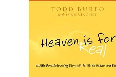 """Heaven Is For Real"" by Todd Burpo is a bestseller."