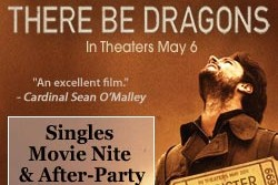 "CatholicMatch is sponsoring a special singles movie night for ""There Be Dragons"""
