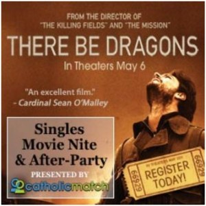 "Singles will be attending the premiere of ""There Be Dragons"" tonight"