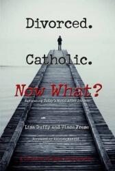 Lisa Duffy's book for divorced Catholics