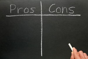 When in doubt, break down the pros and cons