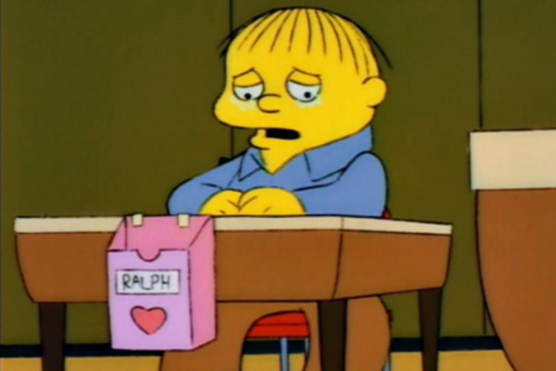 Ralph Wiggum cried over valentines -- do you?