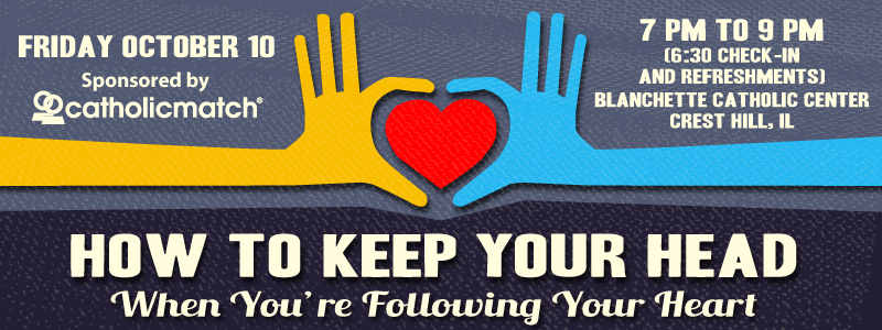 How to Keep Your Head While You're Following Your Heart