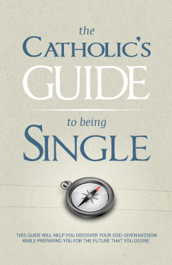 The Catholic's Guide to Being Single